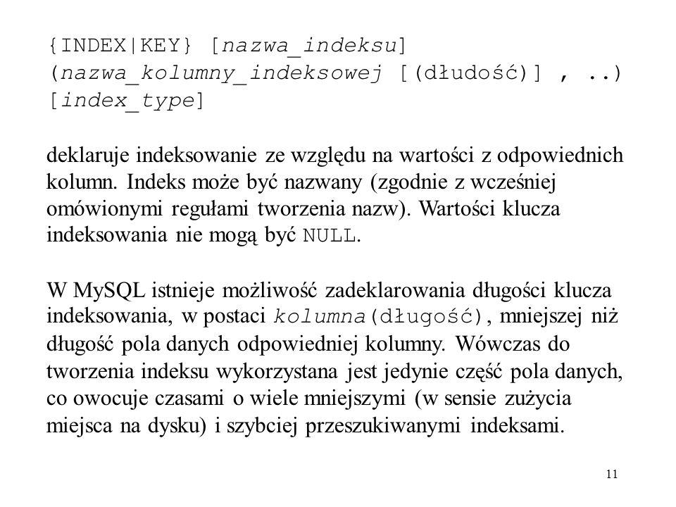 {INDEX|KEY} [nazwa_indeksu] (nazwa_kolumny_indeksowej [(dłudość)] ,